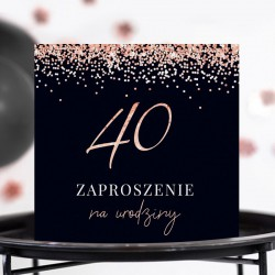 ZAPROSZENIA na 40 urodziny Rosegold Black 10szt (+koperty)